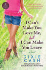 I Can't Make You Love Me, But I Can Make You Leave by Dixie Cash (Paperback / softback, 2011)