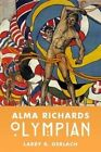 Alma Richards: Olympian by Larry R. Gerlach (Hardback, 2016)
