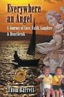 Everywhere an Angel: A Journey of Love, Faith, Laughter, and Heartbreak by Thom Barrett (Paperback / softback, 2014)