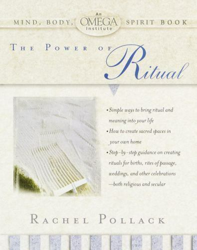 The Power of Ritual (Omega Institute Mind