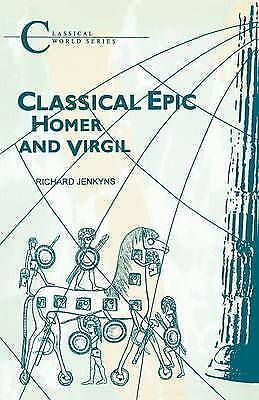 1 of 1 - Classical Epic: Homer and Virgil (Classical World Series), Jenkyns, Richard, Jen