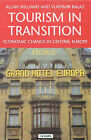 Tourism in Transition: Privatization and Re-internationalization in the Czech and Slovak Republics by Vladimir Balaz, Allan M. Williams (Paperback, 2000)