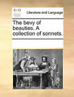 The Bevy of Beauties. a Collection of Sonnets. by Multiple Contributors (Paperback / softback, 2010)