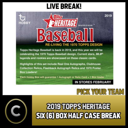 6 BOX BREAK #A120 HALF CASE PICK YOUR TEAM 2019 TOPPS HERITAGE BASEBALL