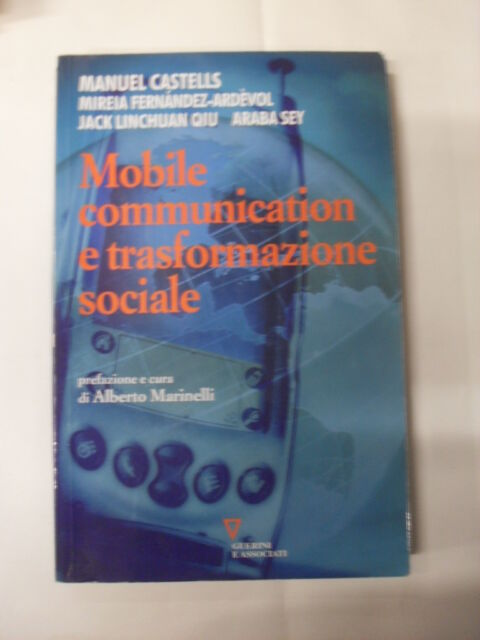 AAVV - MOBILE COMMUNICATION E TRASFORMAZIONE SOCIALE - ED. GUERINI E ASSOCIATI