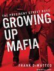 The President Street Boys: Growing Up Mafia by Frank Dimatteo (CD-Audio, 2016)