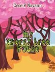My Cherry Tree House 9781604744156 by Cece P Navarro Paperback