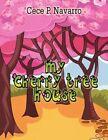 My Cherry Tree House by Cece P Navarro 9781604744156 Paperback 2008