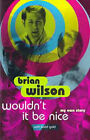 Wouldn't it be Nice: My Own Story by Brian Wilson (Paperback, 1996)