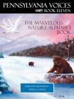 Pennsylvania Voices Book XI The Marvelous Nature Alphabet Book 9781438906416