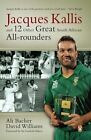 Jacques Kallis and 12 Other Great South African All-rounders by David Williams, Ali Bacher (Paperback, 2013)