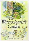 The Watercolourist's Garden by Jill Bays (Paperback, 1997)