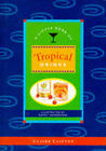 Tropical Drinks by Claire Clifton (Hardback, 1993)