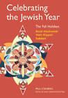 Celebrating the Jewish Year: the Fall Holidays: Rosh Hashanah, Yom Kippur, Sukkot: Fall Holidays - Rosh Hashanah, Yom Kippur, Sukkot by Paul Steinberg (Paperback, 2007)