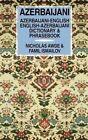 Azerbaijani-English, English-Azerbaijani Dictionary and Phrasebook: Spoken in Azerbaijan and Iran by Nicholas Awde, Famil Ismailov (Hardback, 1999)