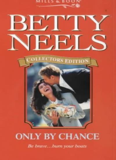 Only by Chance (Betty Neels Collector's Editions) By Betty Neels