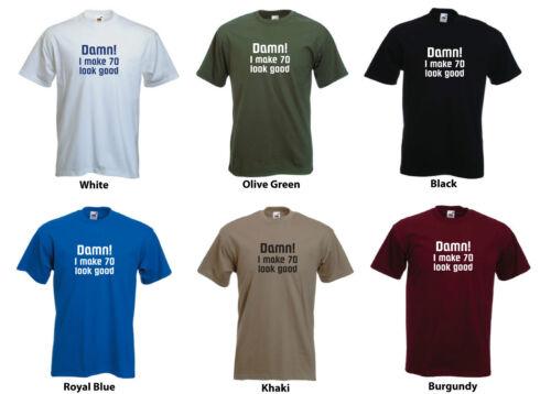 /'Damn I make 70 look good/' 70th Birthday Bday Present T-shirt Gift!