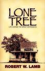 Lone Tree: Wisdom - Humor - The Great Depression by Robert W Lamb (Paperback / softback, 2008)