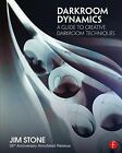 Darkroom Dynamics: A Guide to Creative Darkroom Techniques by Jim Stone (Paperback, 2016)