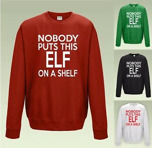 Nobody puts this elf on a shelf sweatshirt jh030 funny christmas image is loading nobody puts this elf on a shelf sweatshirt negle Gallery