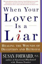 When Your Lover Is a Liar: Healing the Wounds of Deception and Betrayal, Susan F