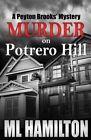 Murder on Potrero Hill: A Peyton Brooks' Mystery by ML Hamilton (Paperback / softback, 2012)