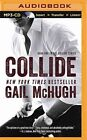 Collide by Gail McHugh (CD-Audio, 2014)