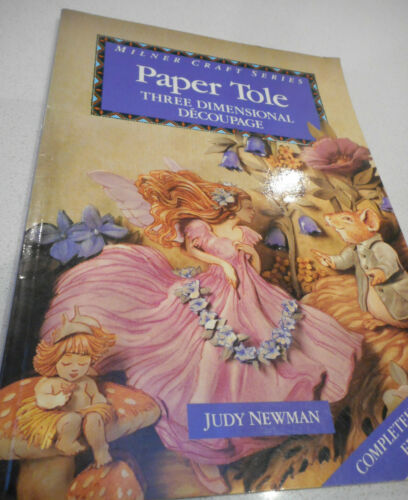 1 of 1 - Paper Tole: Three Dimensional Decoupage by Judy Newman Milner craft series