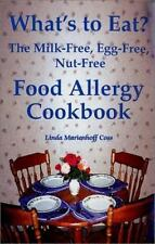 What's to Eat? : The Milk-Free, Egg-Free, Nut-Free Food Allergy Cookbook by Coss