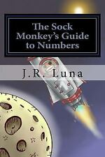 The Sock Monkey's Guide to Numbers by J. Luna (2014, Paperback)