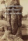 The Dendroglyphs, or 'Carved Trees' of New South Wales by R. Etheridge (Paperback)