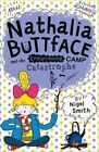 Nathalia Buttface and the Embarrassing Camp Catastrophe (Nathalia Buttface) by Nigel Smith (Paperback, 2016)