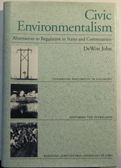 CIVIC ENVIRONMENTALISM-DEWITT JOHN-REGULATION-STATES-COMMUNITIES-BOOK