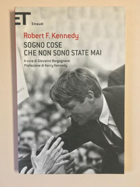Sogno cose che non sono state mai di Robert F. Kennedy Super ET Ed. Einaudi 2012