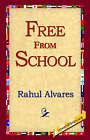 Free from School by Rahul Alvares (Hardback, 2006)