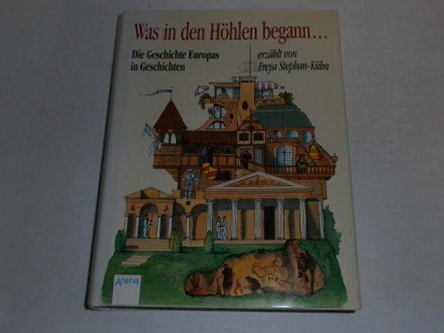 Stephan-Kühn, Freya: Was in den Höhlen begann - Die Geschichte Europas in ...