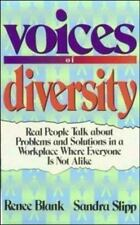 Voices of Diversity: Real People Talk About Problems and Solutions in a Workpl..