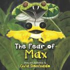 The Fear of Max by Guia Dominado (Paperback / softback, 2013)