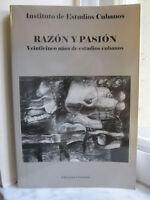 Razon Y Pasion : Veinticinco Años De Estudios Cubanos By Instituto De Estudios C