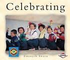 Celebrating by Deborah J Short, Josefina Villamil Tinajero, Gwenyth Swain, Alfredo Schifini (Paperback / softback, 2003)
