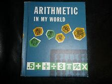 VTG 1965 ARITHMETIC in MY WORLD Old School Book math homeschool
