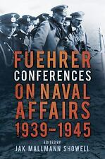 Fuehrer Conferences on Naval Affairs: 1939-1945, , Showell, Jak Mallman, Very Go