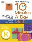 10 Minutes a Day: Math, Kindergarten by DK Publishing (Paperback / softback, 2013)