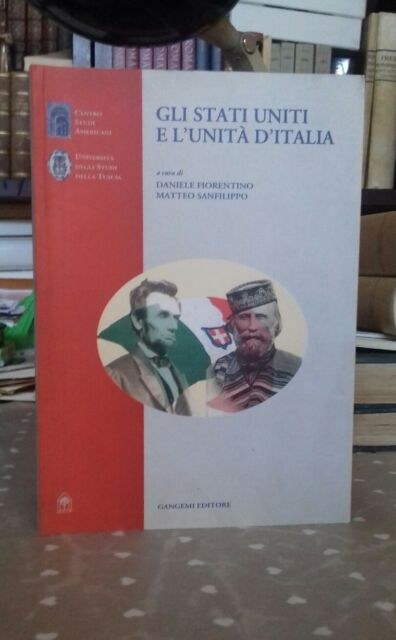 Gli Stati Uniti e l'unità d'Italia Gangemi editore 2004