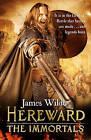 Hereward: The Immortals: 5 by James Wilde (Hardback, 2015)