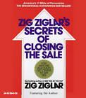 The Secrets of Closing the Sale by Zig Ziglar (CD-Audio, 2004)