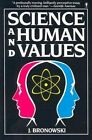 Science and Human Values by J. Bronowski (Paperback, 1990)