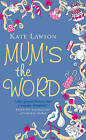 Mum's the Word by Kate Lawson (Paperback, 2008)