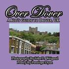 Over Dover---A Kid's Guide to Dover, UK by Penelope Dyan (Paperback / softback, 2011)