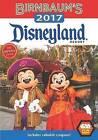 Birnbaum's 2017 Disneyland Resort: The Official Guide by Hyperion (Paperback, 2016)